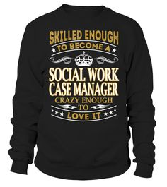 Social Work Case Manager - Skilled Enough To Become #SocialWorkCaseManager