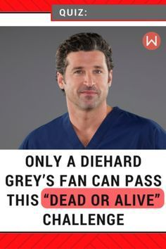 ONLY a true Grey's Anatomy Fan Will Pass This DEAD or ALIVE challenge. Are you ready? Grey's anatomy, season 13, shonda rhimes, deaths, saddest moment, derek shepherd, mark sloan, Cristina Yang, Meredith Grey, Greys anatomy quiz, greys trivia, heather brooks.