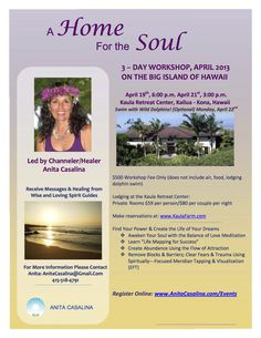 Kailua Kona, HI A 3-day Workshop on the Big Island of Hawaii with channeler & healer Anita Casalina  Find Your Power & Create the Life of Your Dreams...    Awaken Your Soul with the Balance… Click flyer for more >>