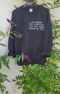 A beautiful and comfortable sweatshirt with a hand stitched quote from The Arctic Monkeys which says: Id probably still adore you with your hands around your neck. Very unique, just like the super cool Tumblr style, a big must have!  ¤ selfmade, hand stitched. ¤ available in size s - xxl. ¤ individual look, every sweatshirt looks a little bit different and unique. ¤ wash at 30°.  Sizes:  S: Length: 65-66cm Chest (armpit to armpit): 49cm  M: Length: 68cm Chest (armpit to armpit): 56cm  L…