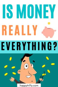 Is money really everything? Money is not absolutely everything in life but almost everything in life is about money. #savemoney #personalfinance #frugalliving #livebetter Make Money Now, Make Money Blogging, Saving Money, Earn Extra Cash, Extra Money, New Business Ideas, Business Tips, Best Side Jobs, Online Side Jobs