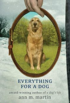 Everything For A Dog by Ann M. Martin. Wonderful for text-to-text connections with dog chapter books.