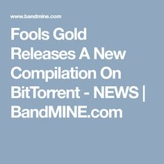 Fools Gold Releases A New Compilation On BitTorrent - NEWS | BandMINE.com