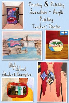 Teacher: Donlon Grade level: High School Grades 9-12 Subject: Drawing & Painting   Unit outline:  1. History of Surrealism  2. Painting techniques and practice.  3. Idea development  4. Art History: Magritte, Miro, Dali 5. Thumbnail Sketches  6. Surrealism Painting  I will attach some finished student examples.   Enjoy!