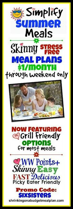 $1/Month Through Weekend Only! Summer Fun means a hectic family schedule. Simplify your Summer with Weight Watchers friendly meal plans. Make 2014 the year you Reclaim your Skinny with mouth watering meals that are Picky Eater approved. We'll cover everything you need to know to get Points+ friendly, Picky Eater approved meals on your family dinner table every night - EASY - and on the cheap. Now includes Grill Friendly options for most meals!