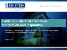 Twitter and Medical Education: Information and Inspiration by Albert Einstein College of Medicine, via Slideshare