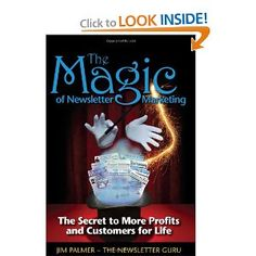 "The Magic of Newsletter Marketing - The Secret to More Profits and Customers for Life. Jim is The Newsletter Guru. We are VERY high on what he teaches (and not just because he said Charlie ""is brilliant"").  http://www.amazon.com/The-Magic-Newsletter-Marketing-Customers/dp/0615272800/ref=as_li_wdgt_ex?=wsw=personmarket-20"