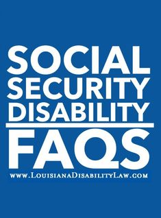 Some frequently asked questions #FAQ about Social Security #disability are listed and provide some of the answers #SSDI claimants are looking for. http://www.louisianadisabilitylaw.com/faqs/