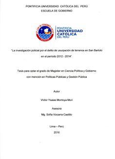 La investigación policial por el delito de usurpación de terrenos en San Bartolo en el período 2012-2014 / Víctor Ysaias Montoya Morí.(2016) / HV 8191.A3 M77