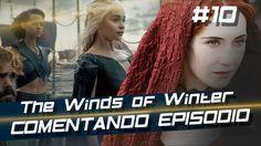 Game of Thones - The Winds of Winter (S6E10) #Comentando Episódio
