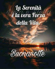 Good Night Wishes, Good Morning Good Night, Italian Greetings, Italian Memes, Italian Life, Short Messages, Love Quotes, Leadership, Thing 1
