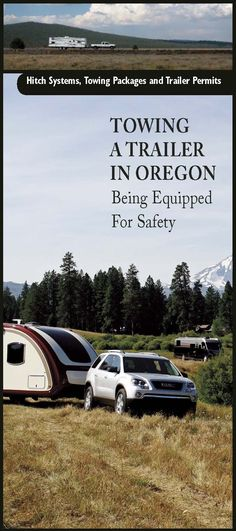 Towing a trailer in Oregon : being equipped for safety, by the Oregon Department of Transportation, Transportation Safety Division