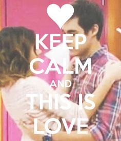 Keep Calm and This Is Love