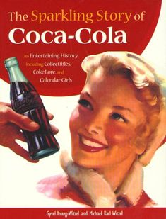 The Sparkling Story of Coca-Cola: An Entertaining History including Collectibles, Coke Lore, and Calendar Girls Coca Cola Poster, Coca Cola Ad, Always Coca Cola, World Of Coca Cola, Pepsi, Vintage Advertisements, Vintage Ads, Luhan, Poster