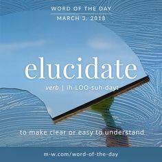 Today's #wordoftheday is 'elucidate' . #language #merriamwebster #dictionary