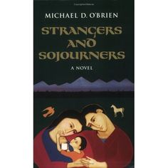 strangers and sojourners michael obrien