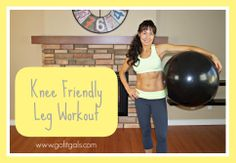Go Fit Gals | WORKOUT! Knee Friendly Leg Workout. Bad Knees? Do this Workout! www.gofitgals.wordpress.com