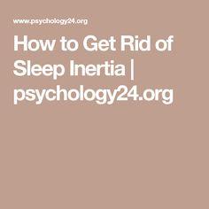 How to Get Rid of Sleep Inertia   psychology24.org