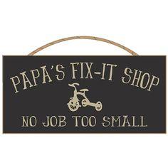 papa and grandpa | Papa's Fix It Shop Sign More