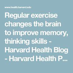 Regular exercise changes the brain to improve memory, thinking skills - Harvard Health Blog - Harvard Health Publications