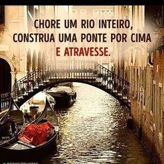 #chorar #rio #construção #mensagem #mensagemdodia #instafrase #instalike #bomdia #boanoite #frases #frasesdodia #regram #pensamento #pensenisso #ficaadica #reflexão #ponte #atravessar #rumo #norte #direção #foco