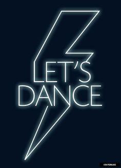 Rad David Bowie, Let's Dance poster! Baile Hip Hop, Love Dance, Plakat Design, Dance Quotes, Zumba Quotes, Visual Statements, Dance Studio, Lettering, Neon Lighting