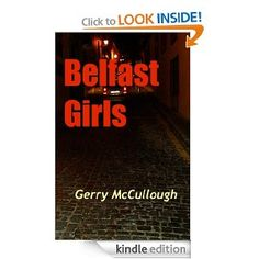 Daily FREE Amazon Kindle Book Belfast Girls [Kindle Edition]  Gerry McCullough (Author)