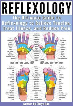 Reflexology: The Ultimate Guide to Reflexology to Relieve Tension, Treat Illness, and Reduce Pain by Chaya Rao Acupressure Treatment, Acupressure Points, Massage Tips, Massage Therapy, Massage Benefits, Reflexology Massage, Lymph Massage, Foot Massage, Natural Health Remedies