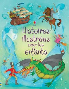 Histoires illustres pour les enfants (Illustrated stories for children) $25.95 Age 4-8 Click here for the table of contents and to see inside. http://usborneonline.ca/catalogue/browse.asp?org=108319=1=2=acr=acrcrc=5388