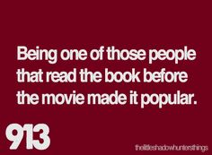 or when everyone started reading them. i read hunger games, mortal instruments,divergent before they were read by everyone