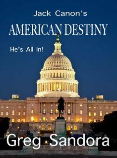 Jack Canon's American Destiny by Greg Sandora, www.amazon.com/...
