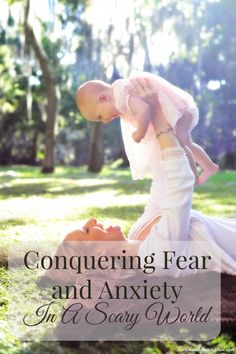 Fear and anxiety can be paralyzing - especially when it comes to scary thoughts of something happening to loved ones. Here are 7 resources for learning to cope with and overcome your fear and anxiety.