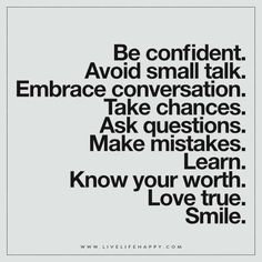 Be confidence avoid small talk - Live Life Happy Quotes To Live By, Me Quotes, Qoutes, Quotations, Cool Words, Wise Words, Conversation Quotes, Knowing Your Worth, Know Your Worth Quotes