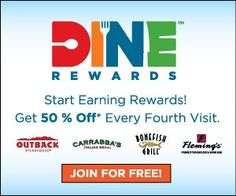 You can sign up for Dine Rewards to begin earning rewards and save on your upcoming visits to any #BloominBrandsRestaurants!