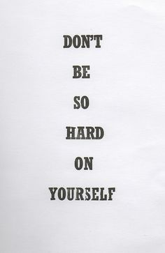 Hard with yourself