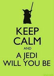 Keep calm yoda )))