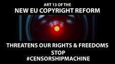 Stop the #CensorshipMachine in the EU!