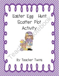 Easter Egg Hunt Scatter Plot Activity from Teacher Twins on TeachersNotebook.com -  (5 pages)  - Students graph the data using a scatter plot. They create a line of best fit and answer questions about the scatterplot.