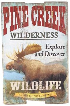 Explore And Discover Moose Pine Creek Sign
