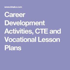 Career Development Activities, CTE and Vocational Lesson Plans