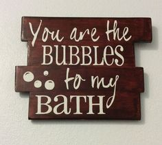 You are the Bubbles to my Bath Hand Painted by InvestYourLove, $24.00