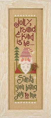 "This Snippet by Lizzie Kate says ""Jolly, round and kind is he...#Santa you bring joy to me"".  Stitch count is 33 x 126 with a design size of 2.5"" x 9"" over 2 threads.   #cross-stitch #xstitch #embroidery #needlework #stitching"
