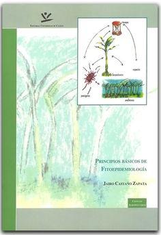 Principios Básicos de Fitoepidemiología–Jairo Castaño Zapata–Universidad de Caldas  http://www.librosyeditores.com/tiendalemoine/biologia/2054-principios-basicos-de-fitoepidemiologia.html    Editores y distribuidores.