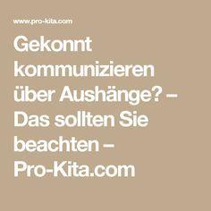 Gekonnt kommunizieren über Aushänge? – Das sollten Sie beachten – Pro-Kita.com