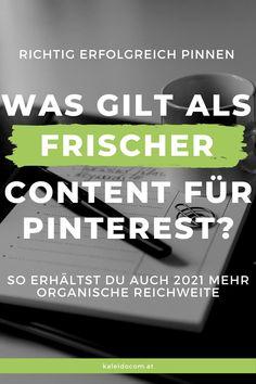 Überall hört man, dass frischer Content auf Pinterest das Allheilmittel für Reichweite sei. Doch was ist ein frischer Pin überhaupt? Erfahre hier, wie du auch 2021 strategisch richtig pinnst. #kaleidocom