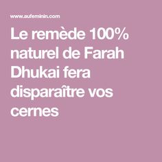 Le remède 100% naturel de Farah Dhukai fera disparaître vos cernes