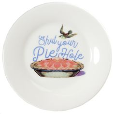 """SOURPUSS PIE HOLE DESSERT PLATE - Wait...what did you just say?! Perfect for the host or hostess that maybe isn't so... delicate... with their words... This subversive plate features pretty, vintage-inspired graphics that elevate the phrase, """"Shut Your Piehole"""" and softens it up to perhaps be a bit more palatable. Not to mention, they're perfect for serving up a slice of pie!"""
