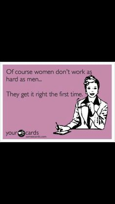 The truth about hard working women!