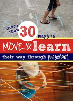 More than 30 ways for preschoolers to move and learn their way through preschool - learning all the things they'll need to learn, with movement! Also a link to move & learn activities for primary grades. Great to share with parents. Preschool Learning, Toddler Preschool, Early Learning, In Kindergarten, Fun Learning, Toddler Activities, Kid Activites, Kinesthetic Learning, Learning Letters