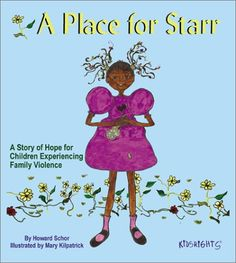 A Place for Starr: A Story of Hope for Children Experiencing Family Violence by Howard Schor